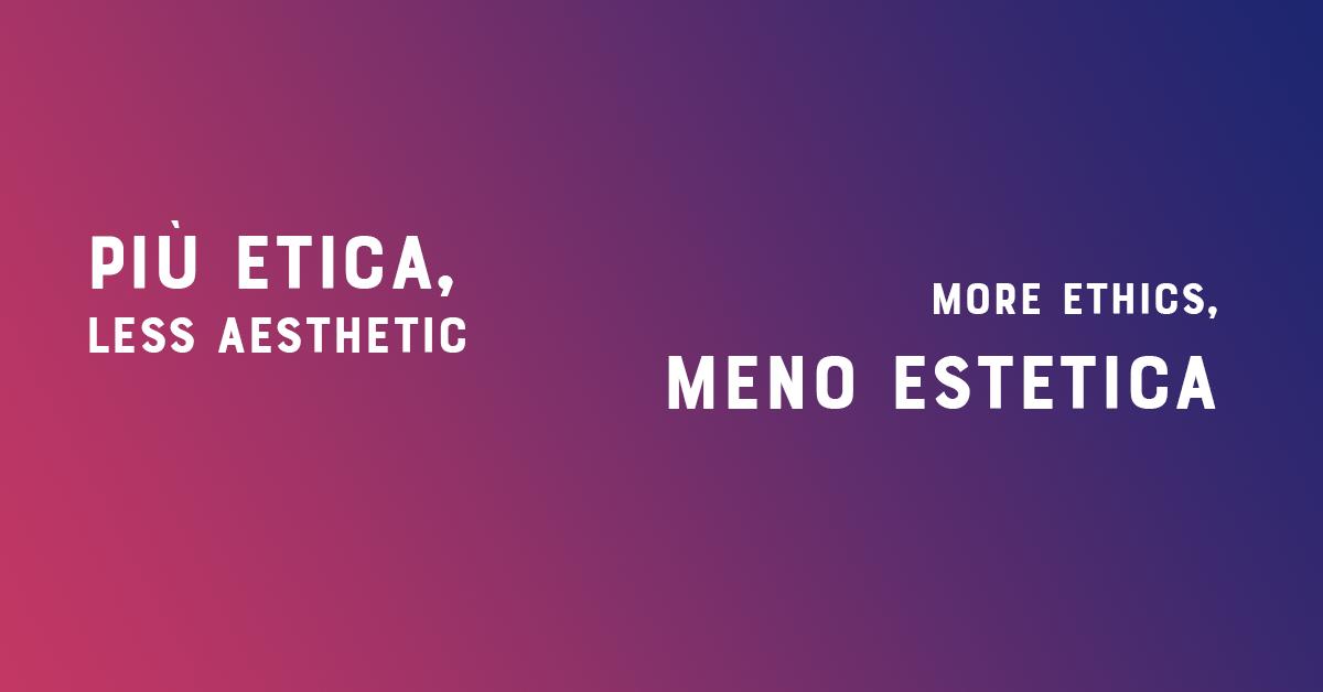 Più Etica, meno Estetica